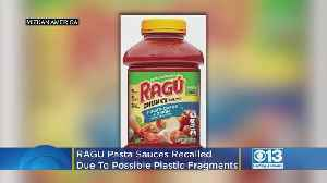 RAGÚ Pasta Sauces Recalled Due To Possible Plastic Fragments [Video]