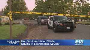 Man Shot And Killed While Driving In Sacramento County [Video]