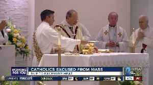 Catholics excused from mass due to heat [Video]