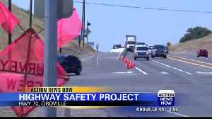 CalTrans HWY 70 safety project [Video]