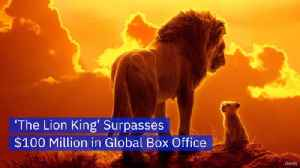 How Much Money Has The New 'Lion King' Made [Video]