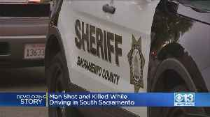 Man Shot And Killed While Driving In South Sacramento [Video]