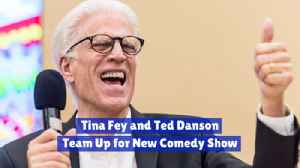 Ted Danson And Tina Fey Have A New Comedy Project [Video]