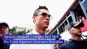Sexual Assault Charges Will Not Be Filed Against Cristiano Ronaldo [Video]
