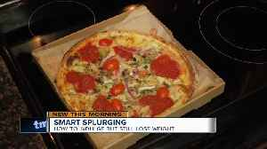 Smart splurging: how to indulge but still lose weight [Video]