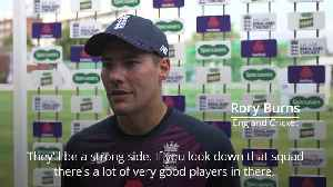 Rory Burns on England's chances against Ireland, and what it's like to play in a post World Cup team [Video]