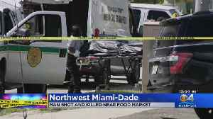 Man Shot, Killed In Front Of NW Dade Market [Video]
