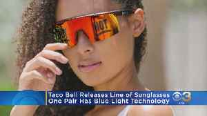 Taco Bell Releasing 5 Pairs Of Sunglasses [Video]