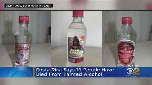 Costa Rice Says 19 People Have Died From Tainted Alcohol [Video]