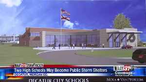 Two Decatur high schools may become public storm shelters [Video]