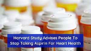 Harvard Study Advises People To Stop Taking Aspirin For Heart Health [Video]