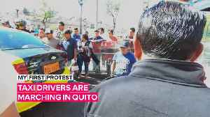 My first protest: Taxi drivers want justice in Ecuador [Video]