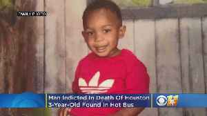 Man Indicted In Death Of Houston 3-Year-Old Found In Hot Day Care Bus [Video]