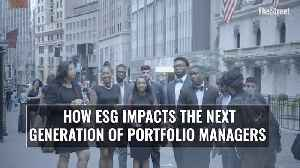 How ESG Impacts the Next Generation of Portfolio Managers [Video]