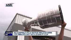 Bloomfield Hills native Maceachern celebrates day with Stanley Cup [Video]