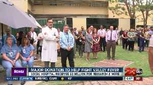 Major Donation to Help Fight Valley Fever [Video]