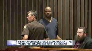 New Haven basketball coach given 7-15 years for having sex with student [Video]