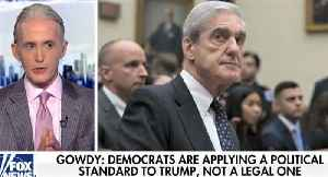 News video: Trey Gowdy: Robert Mueller hearings were 'unmitigated disaster' for Dems