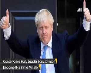 Boris Johnson becomes UK Prime Minister, vows to deliver Brexit by October 31 [Video]