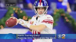 News video: Giants Training Camp: Manning Only Focused On The Work