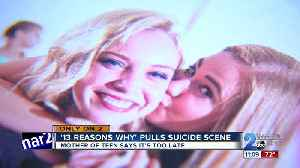 '13 Reasons Why' pulls suicide scene, teens mother says it's too late [Video]