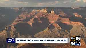 Investigation of uranium ore at Grand Canyon finds no radiation health risk [Video]