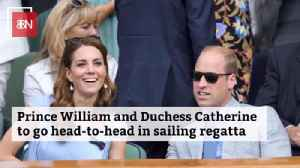 It's Prince William VS Duchess Catherine In Sailing [Video]