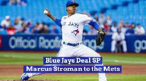 Blue Jays Deal SP Marcus Stroman to the Mets [Video]