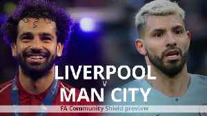 Community Shield preview: Liverpool v Man City [Video]