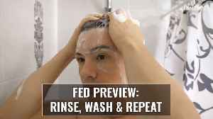 Fed Preview: Rince, Wash & Repeat [Video]