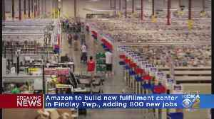 New Amazon Facility To Bring 800 Jobs To Allegheny Co. [Video]
