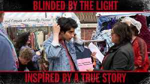 Blinded by the Light Movie - Inspired by a True Story [Video]