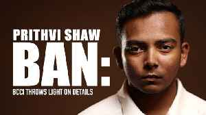 Prithvi Shaw ban: BCCI anti-doping manager throws lights on details [Video]