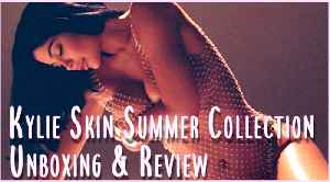 Kylie Skin Summer Collection Unboxing & Review! [Video]