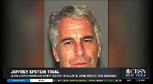 NY Judge: Epstein Trial Not Until June 2020 [Video]