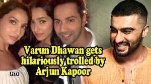 Varun Dhawan gets hilariously trolled by Arjun Kapoor [Video]