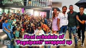 First schedule of 'Pagalpanti' wrapped up [Video]