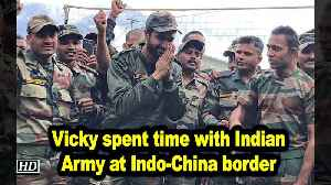 Vicky spent time with Indian Army at Indo-China border [Video]