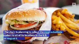 Burger King's 'Impossible Whopper'  Is Going Nationwide Next Week [Video]