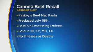 Kaskey's Canned Beef Products Recalled Due To Possible Processing Defect [Video]