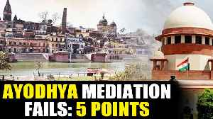 News video: Ayodhya mediation fails, day-to-day hearings from 6th August