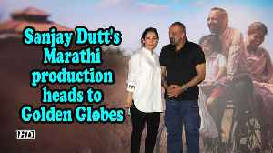 Sanjay Dutt's Marathi production heads to Golden Globes [Video]