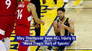 Klay Thompson Says ACL Injury Is 'Most Tragic Part of Sports' [Video]