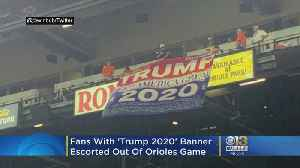 Fans With 'Trump 2020' Banner Escorted Out Of Orioles Game [Video]
