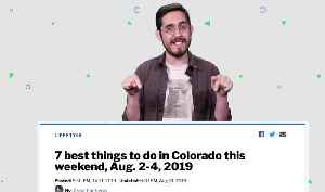 7 best things to do in Colorado this weekend, Aug. 2-4, 2019 [Video]