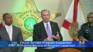 PBSO Sheriff Suspends Work Release Program [Video]