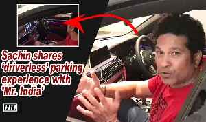 Sachin shares 'driverless' parking experience with 'Mr. India' [Video]