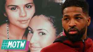 Tristan Thompson DEFENDS Khloe Kardashian! Selena Gomez Feud With Kidney Donor BFF EXPLAINED! | MOTW [Video]