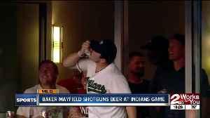 Baker Mayfield Shotguns Beer at Indians Game [Video]