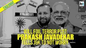 Exclusive | Will foil terror plot: Prakash Javadekar tells J&K to not worry [Video]